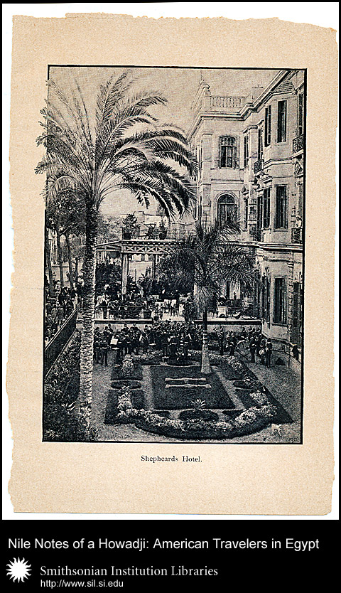 """Exotic and comfortable at the same time: the courtyard of Shepheard's Hotel. from """"Cairo and Egypt: a practical handbook for visitors to the land of the pharaohs."""" Author: Shepheard's Hotel (Cairo), ca. 1897-1917). Smithsonian.org"""
